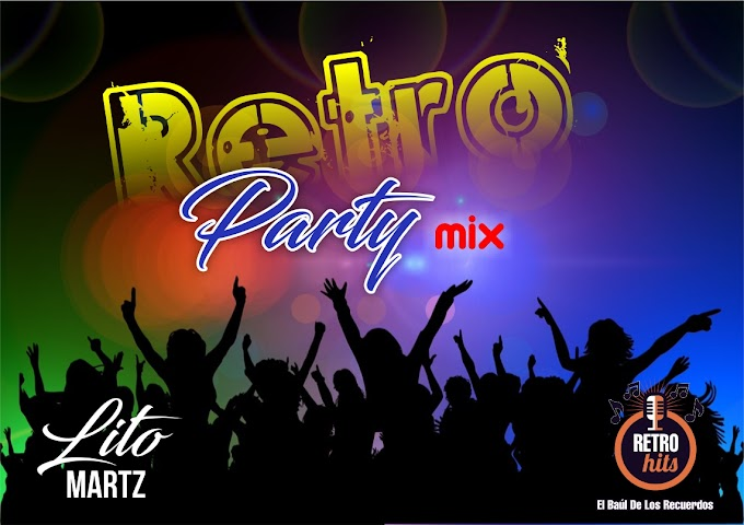 Retro Party Mix Vol. 1 - DJ Lito Martz