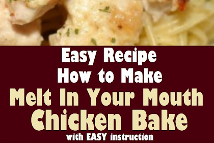 Melt In Your Mouth Chicken Bake