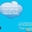 Introducción al Cloud Computing (Computación en Nube o en la Nube) & Windows Azure Sesión 1
