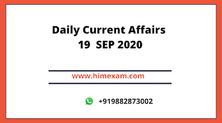 Daily Current Affairs 19  SEP 2020
