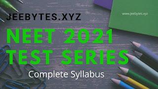 NEET 2021 TEST SERIES (Complete Syllabus)[PDF]