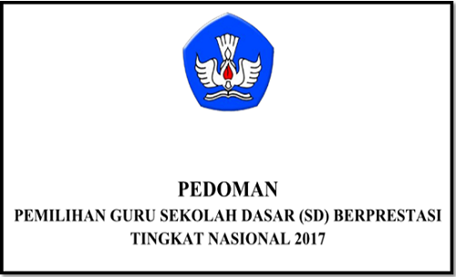 Pedoman Pemilihan Guru SD Berprestasi Terbaru 2017