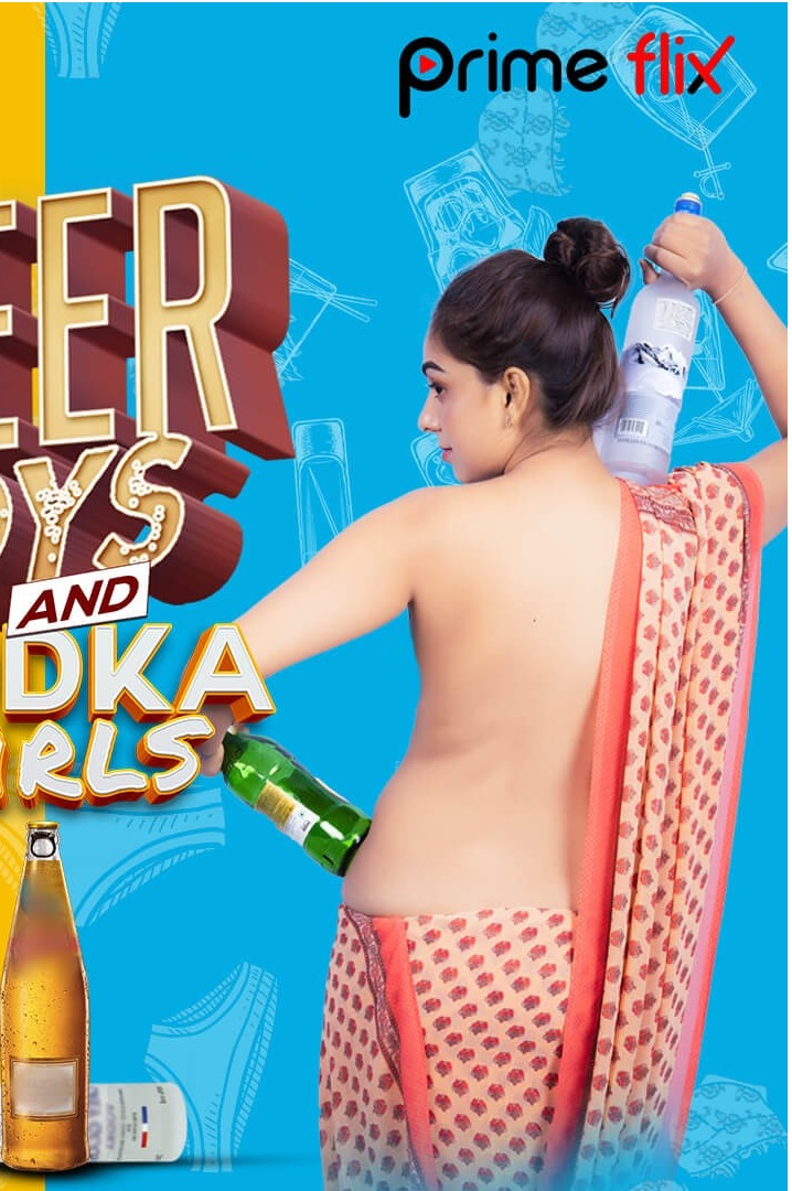 18+ Beer Boys Vodka Girls (2019) full S01 Hindi Complete Hot Web Series 480p HDRip 180MB