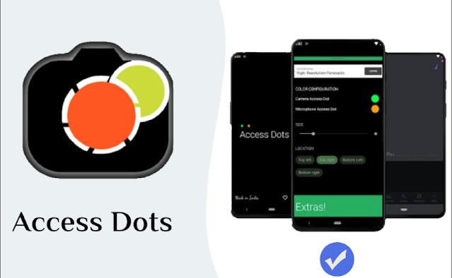تطبيق Access Dots لمراقبة التطبيقات ومنع إستخدام الكاميرا والميكروفون