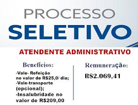 Aberto Processo Seletivo para Atendente Administrativo. Salário de R$2.069,41