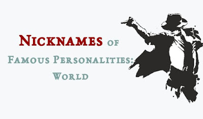 Nicknames of famous Personalities Around the World
