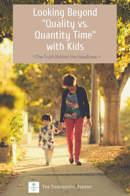 "Looking Beyond ""Quality vs. Quantity"" Time with Kids"