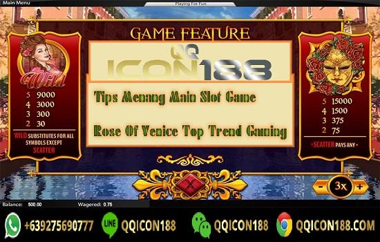 Trik Menang Main Slot Game Rose Of Venice Top Trend Gaming