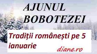 Ajunul Bobotezei Tradiții românești pe 5 ianuarie