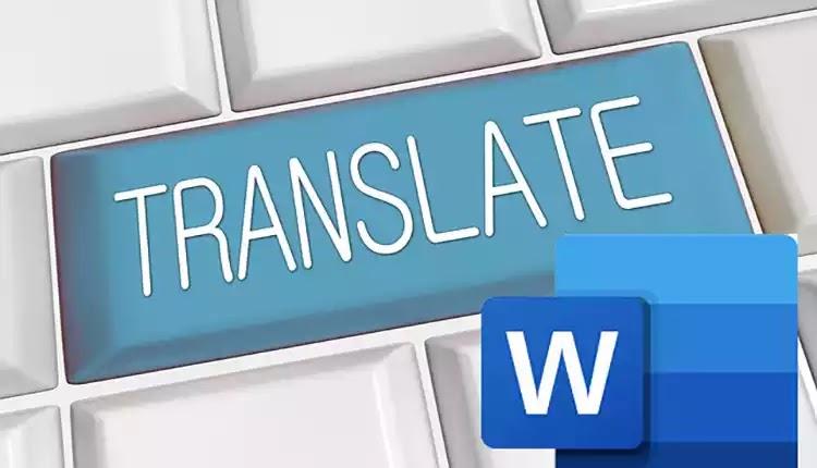 أفضل الطرق لترجمة ملفات Word بالكامل
