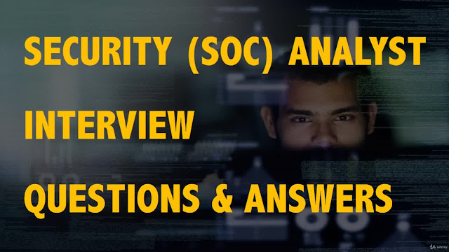 Security (SOC) Analyst Interview Questions and Answers