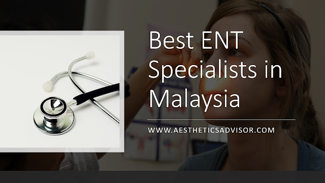 ENT Specialist Reviews in Malaysia