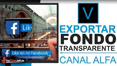 Exportar Vídeos en Canal Alfa (Fondo Transparente) Sony Vegas Pro - Editar Sony Vegas