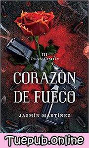 Corazón de fuego - Jasmín Martínez [PDF] [EPUB]