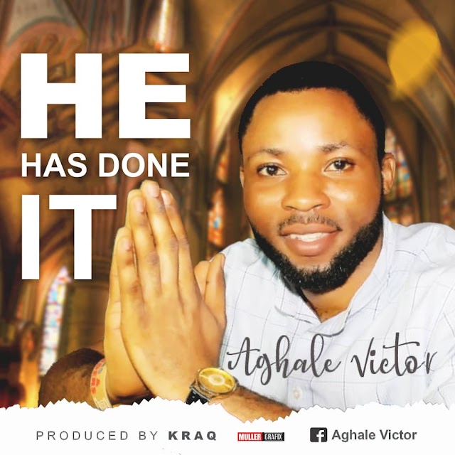 MUSIC: Aghale Victor - He has Done it