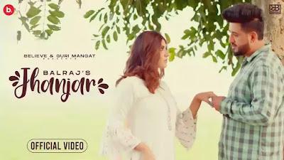 Checkout Balraj New song Jhanjar lyrics on lyricsaavn and featuring Neha dhillon