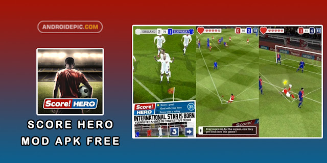 Download Score Hero Mod Apk Terbaru - androidepic.com