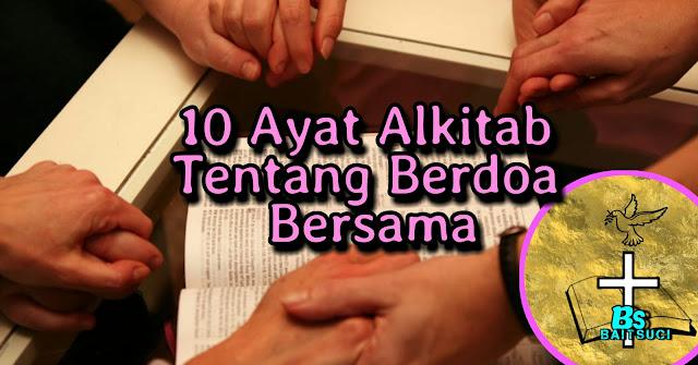 10 Ayat Alkitab tentang Berdoa Bersama