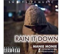 "Song Artiste: Manie Monie Song Title: Rain it Down Genre: Other Duration: 3: 41 Twitter: @Maniemoniee Straight off the shores of Sweet Life Music emerges a new trap king Manie Monie. He debuts with his official trap single ""Rain It Down"". He first made wave in a collaborative work with DJ Joeblings' single ""Making Money"". He reps trap music and he is considered the future of hip hop. Download and enjoy! Follow him on twitter @maniemoniee"