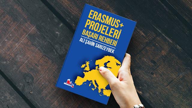 ERASMUS+ PROJELERİ BAŞARI REHBERİ,ali şahin sarızeybek