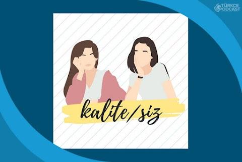 Kalite/siz Podcast