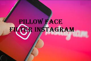 Pillow face filter instagram - Here's how to get a pillow face filler