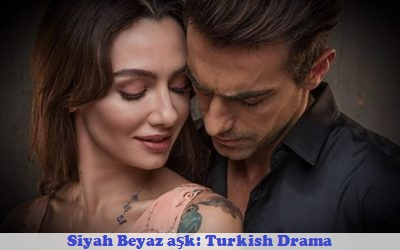 Siyah Beyaz aşk (Black and White Love) Synopsis And Cast