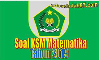 Contoh Soal KSM Matematika MTs Tahun 2019