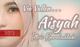 Download MP3 LAGU AISYAH ISTRI RASULULLAH - Via Vallen