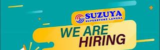 Lowongan Kerja Suzuya Langsa Lulusan SMA Tersedia 2 Posisi