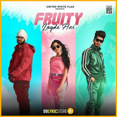 Fruity Lagdi Hai Song Lyrics