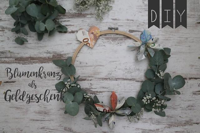 Blumenkranz DIY Geldgeschenk Hochzeit Geburtstag Flower Power Eukalyptus Schleierkraut Jules kleines Freudenhaus