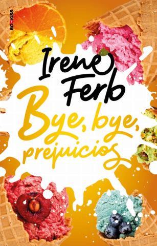 Bye , Bye, prejuicios