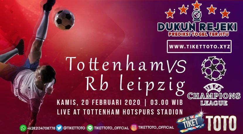 Prediksi Pertandingan Tottenham vs RB Leipzig 20 Februari 2020