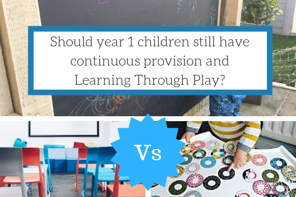 Should year 1 children still have continuous provision and Learning Through Play in KS1?
