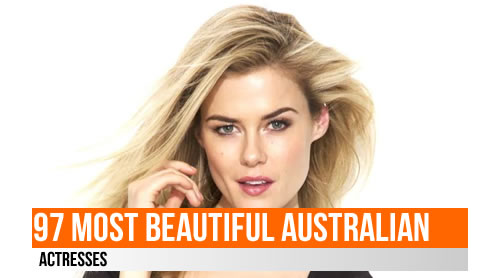 LIST: 97 Most Beautiful Australian Actresses