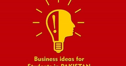 5 Super Easy Business Ideas For Students In Pakistan Easy