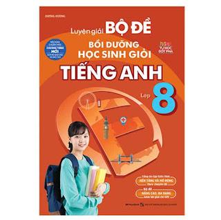 Luyện Giải Bộ Đề Bồi Dưỡng Học Sinh Giỏi Tiếng Anh Lớp 8 ebook PDF EPUB AWZ3 PRC MOBI