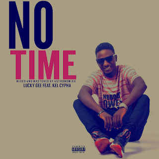 Lucky Gee Feat. Kel Cypha – No Time