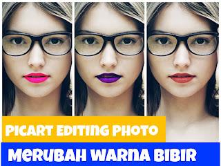 Tutorial Picsart Editing Foto - Cara Merubah Warna Bibir
