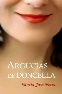 ARGUCIAS DE DONCELLA de María José Feria