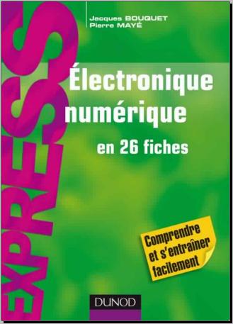 Livre : Électronique numérique en 26 fiches - Pierre Mayé