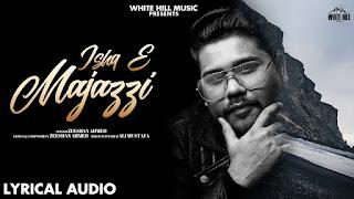 Ishq E Majazi lyrics - Zeeshan Ahmed