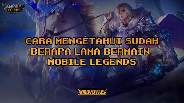 Cara Mengetahui Berapa Lama Main Mobile Legend