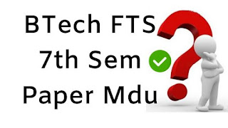 Mdu BTech FTS 7th Sem Question Papers 2018