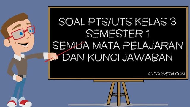 Bank Soal PTS/UTS Kelas 3 Semester 1 Tahun Ajaran 2021/2022