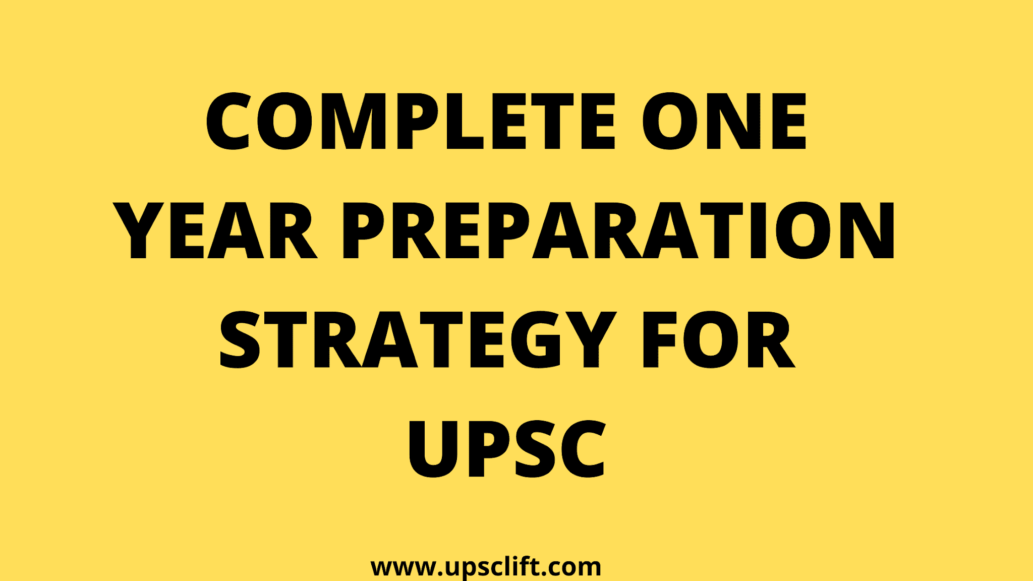 Complete one Year strategy for UPSC CSE 2021