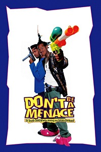 Poster Don't Be a Menace While Drinking Your Juice
