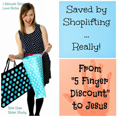 Salvation, shoplifting, Bible study