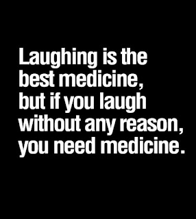 kwikk wisdom quotes-laughing is the best medicine, you need medicine